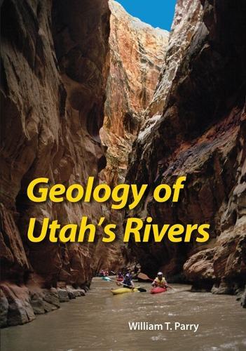 Geology of Utah's Rivers (Paperback)