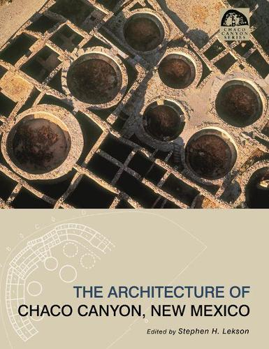 The Architecture of Chaco Canyon, New Mexico (Paperback)