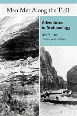 Men Met Along the Trail: Adventures in Archaeology (Paperback)