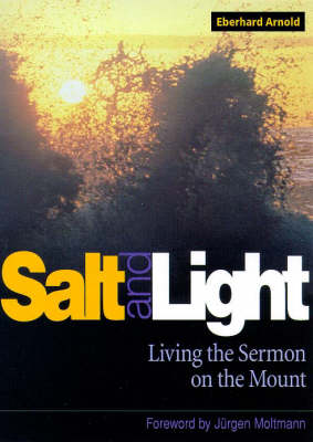 Salt and Light: Talks and Writings on the Sermon on the Mount (Paperback)