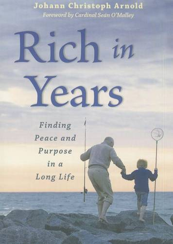Rich in Years: Finding Peace and Purpose in a Long Life (Paperback)