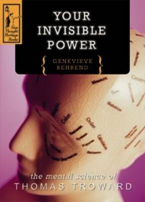 Your Invisible Power: The Mental Science of Thomas Troward (Paperback)