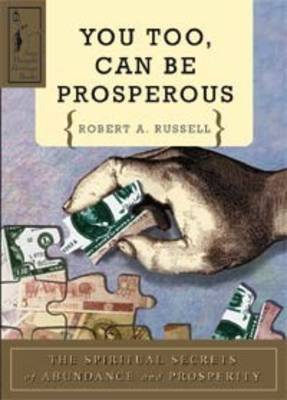 You Too Can be Prosperous: The Spiritual Secrets of Abundance and Prosperity (Paperback)