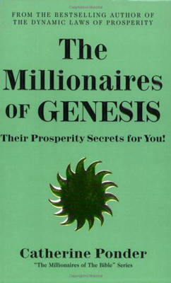 The Millionaires of Genesis - the Millionaires of the Bible Series Volume 1: Their Prosperity Secrets for You! (Paperback)
