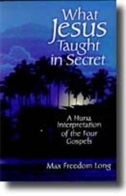 What Jesus Taught in Secret (Paperback)