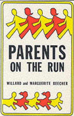 Parents on the Run: A Common-Sense Book for Today's Parents (Paperback)