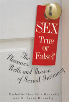 Sex: True or False: The Pleasures Perils and Passion of Sexual Intimacy (Paperback)