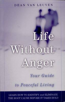 Life without Anger: Your Guide to Peaceful Living (Paperback)