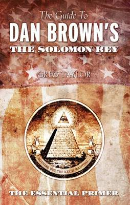 The Guide to Dan Brown's the Solomon Key: The Essential Primer (Paperback)