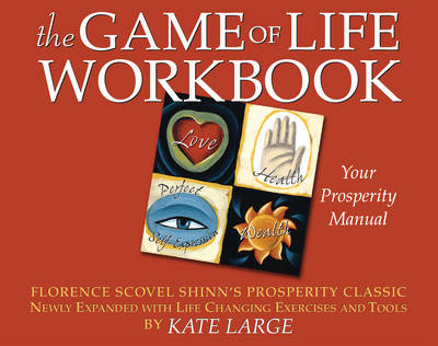 Game of Life Workbook: Adapted from Florence Scovel Shinn's Prosperity Classic - Newly Expanded with Life Changing Exercises and Tools (Paperback)