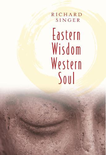 Eastern Wisdom Western Soul (Paperback)