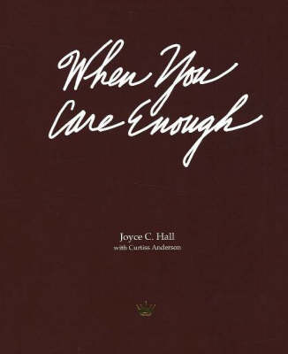 "When You Care Enough: The Story of ""Hallmark"" Cards and Its Founder (Hardback)"
