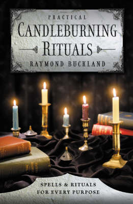 Practical Candle Burning: Spells and Rituals for Every Purpose (Paperback)