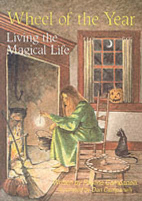 Wheel of the Year: Living the Magickal Life (Paperback)