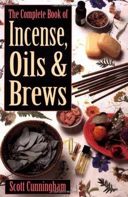 The Complete Book of Incense, Oils and Brews (Paperback)