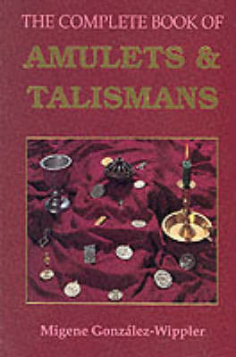 The Complete Book of Amulets and Talismans (Paperback)