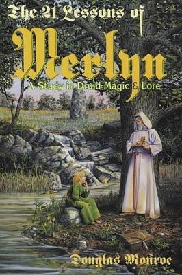 The 21 Lessons of Merlyn: Study in Druid Magic and Lore (Paperback)