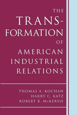 The Transformation of American Industrial Relations (Paperback)