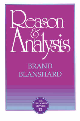 Reason and Analysis - Carus Lectures (Paperback)