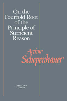 On the Fourfold Root of the Principles of Sufficient Reason (Paperback)
