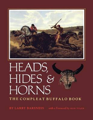 Heads, Hides And Horns: The Complete Buffalo Book (Paperback)