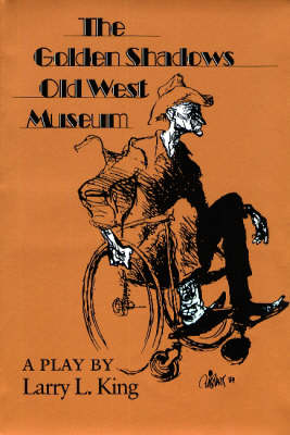 The Golden Shadows Old West Museum: A Play - Texas Tradition Series (Paperback)
