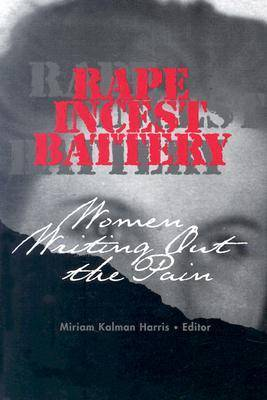 Rape, Incest, Battery: Women Writing out the Pain (Paperback)