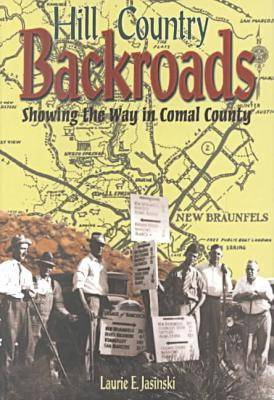 Hill Country Backroads: Showing the Way in Comal County (Paperback)