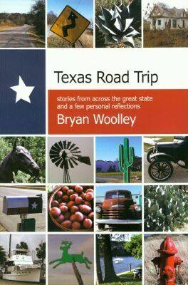 Texas Road Trip: Stories from Across the Great State and a Few Personal Reflections (Hardback)
