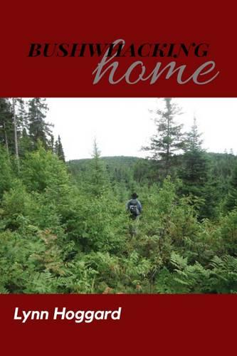 Bushwhacking Home (Paperback)
