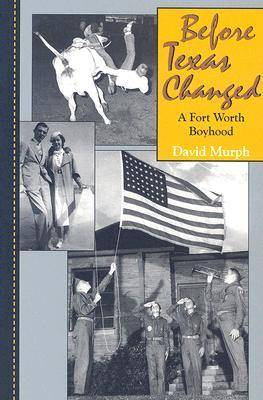 Before Texas Changed: A Fort Worth Boyhood (Paperback)
