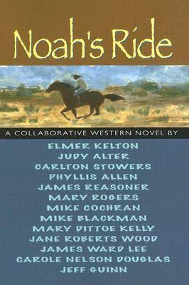 Noah's Ride: A Collaborative Novel (Paperback)