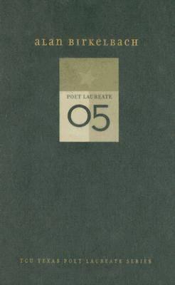 Alan Birkelbach: New and Selected Works - TCU Texas Poets Laureate (Hardback)