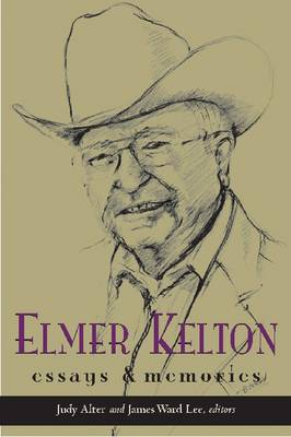 Elmer Kelton: Essays and Memories (Paperback)