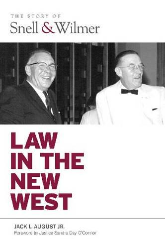 Law in the New West: The Story of Snell & Wilmer (Hardback)