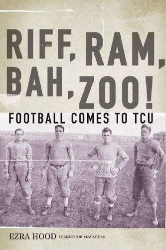Riff, Ram, Bah, Zoo!: Football Comes to TCU (Paperback)