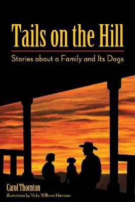 Tails on the Hill: Stories about a Family and Its Dogs (Paperback)