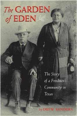 The Garden of Eden: The Story of a Freedmen's Community in Texas (Paperback)