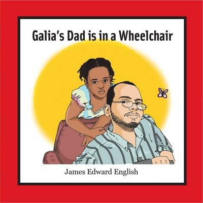 Galia's Dad Is in a Wheelchair (Paperback)