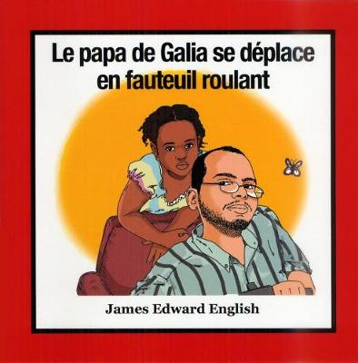 Galia's Dad Is in a Wheelchair (French Edition) (Paperback)