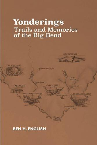 Yonderings: Trails and Memories of the Big Bend (Paperback)