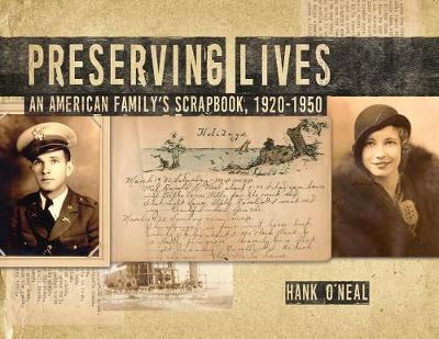 Preserving Lives: An American Family's Scrapbook, 1920-1950 (Hardback)