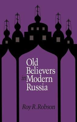 Old Believers in Modern Russia (Hardback)