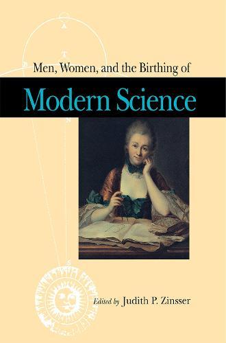 Men, Women, and the Birthing of Modern Science (Hardback)