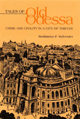 Tales of Old Odessa: Crime and Civility in a City of Thieves (Hardback)