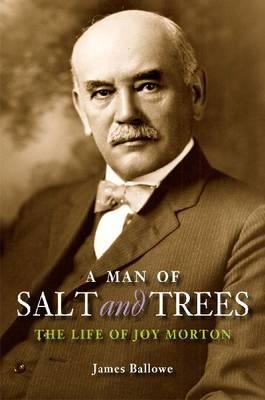 A Man of Salt and Trees: The Life of Joy Morton (Hardback)