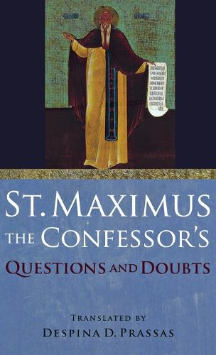"""St. Maximus the Confessor's """"Questions and Doubts"""" (Hardback)"""