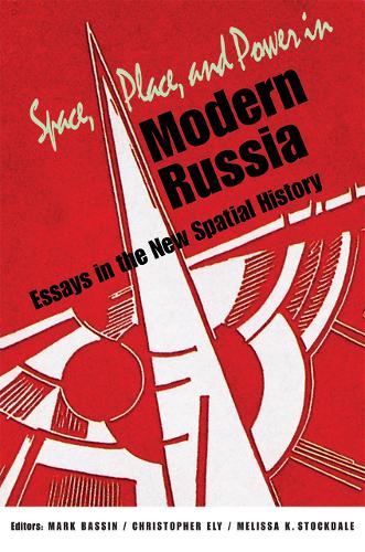 Space, Place, and Power in Modern Russia: Essays in the New Spatial History (Hardback)