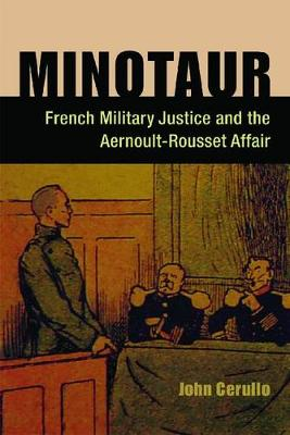 Minotaur: French Military Justice and the Aernoult-Rousset Affair (Hardback)