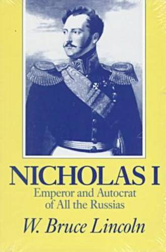 Nicholas I: Emperor and Autocrat of All the Russias (Paperback)